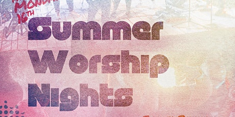 Youth on Fire Summer Worship Nights tickets