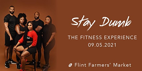 Stay Dumb - The Fitness Experience tickets