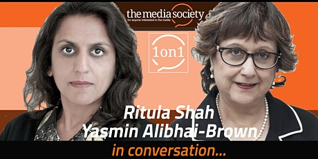 The Media Society - 1 on 1 event:  Ritula Shah and Yasmin Alibhai-Brown tickets