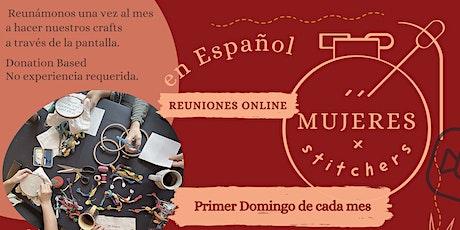 MUJERES STITCHERS - En Español - 1er Domingo de cada Mes - Reunión Online tickets