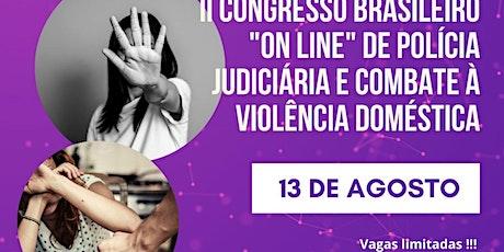 """II Cong Bras """"on line"""" Policia Judiciária e Combate à Violência Doméstica ingressos"""