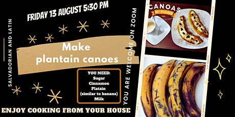 SANCTUARY COOKALONG series: Make PLANTAIN  CANOES on ZOOM tickets