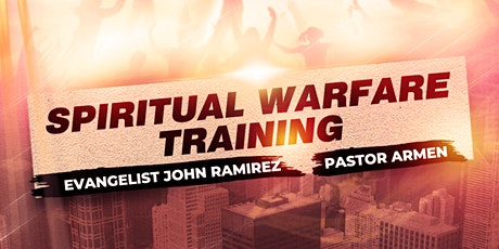 Spiritual Warfare Training With Evangelist John Ramirez (1 Day Event) tickets