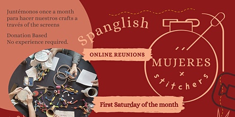 Mujeres Stitchers - SPANGLISH - 1st Saturday of each month - Online Reunion tickets
