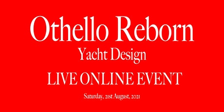 """KYRON Design """"Othello Reborn"""" Yacht Design LIVE Online Event tickets"""