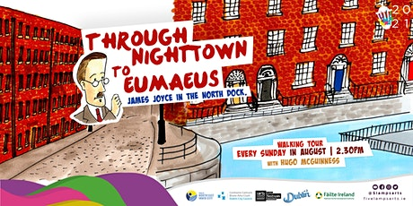 Through Nighttown to Eumaeus - James Joyce in the North Dock. tickets