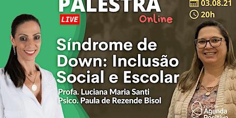 Palestra Online: Síndrome de Down, Inclusão Social e Escolar ingressos
