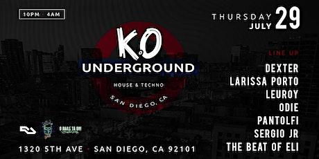 K.O UNDERGROUND   House & Techno   Thursday 07/29 - San Diego, CA tickets