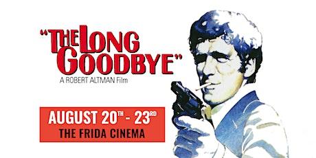THE LONG GOODBYE: The Frida Cinema tickets