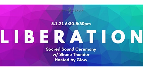 Elevation of Liberation: Sacred Sound w/ Shane Thunder & hosted by Glow tickets
