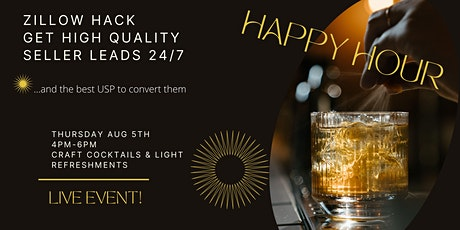 Agent Happy Hour~ Hack Zillow to Get High Quality Seller Leads Live Event! tickets