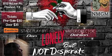 """""""Lonely But Not Desperate""""  A Must See Stage Play tickets"""