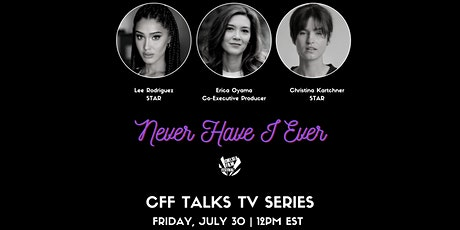 CFF Talks TV Series W/NEVER HAVE I EVER tickets