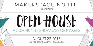 Makerspace North Open House