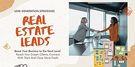 Discover Tried And Tested Creative Real Estate Lead Generation Strategies tickets