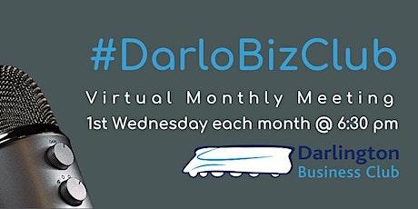 #DarloBizClub Virtual Monthly Meeting   6:30 pm   4 August 2021 tickets