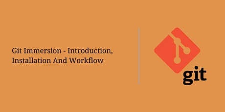 Git Immersion – Introduction, Installation And Workflow Tickets