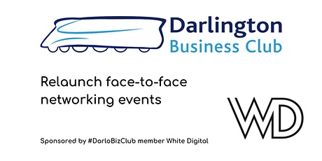 #DarloBizClub Relaunch Face-to-face Meetings   6:30 pm   1 September 2021 tickets