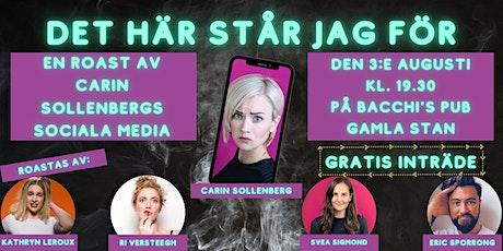 Det här står jag för - En roast av Carin Sollenbergs sociala media tickets