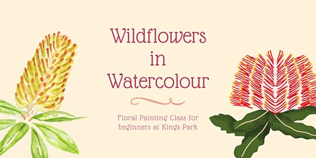 Wildflowers in Watercolour - at Kings Park tickets