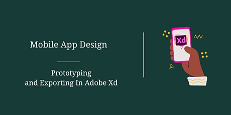 Mobile App Design – Prototyping and Exporting In Adobe Xd tickets
