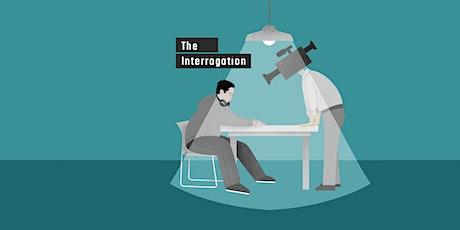 The Interrogation tickets