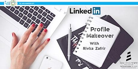 LinkedIn Profile Makeover with Rivka Tzafrir biglietti