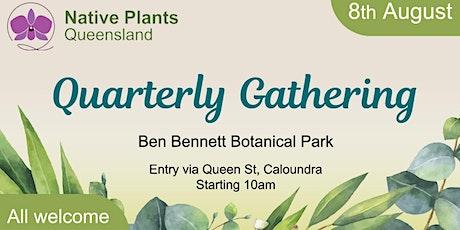 Native Plants QLD Quarterly Gathering tickets