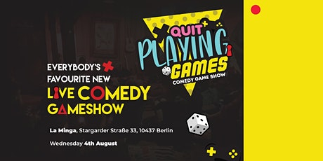 Quit Playing Games! EVERYBODY's favourite new LIVE Comedy Gameshow! Tickets
