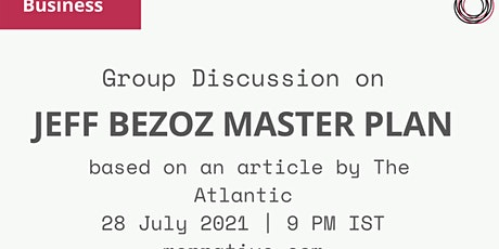 """Group Discussion on """"Jeff Bezoz Master Plan"""" tickets"""