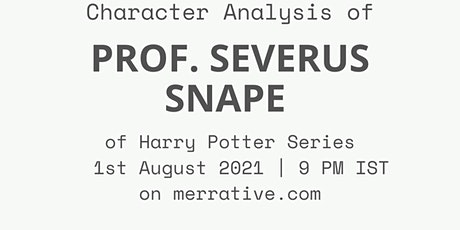 Character Analysis of Prof. Severus Snape tickets