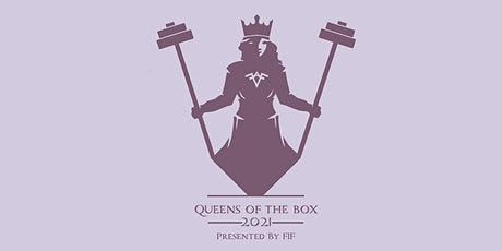 Queens of the Box 2021 tickets