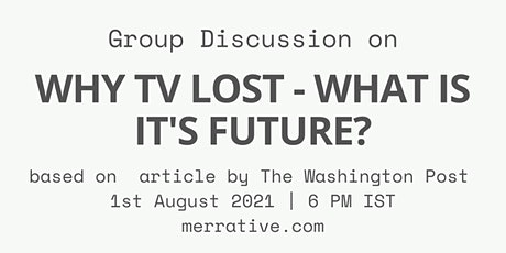 """Group Discussion on """"Why TV Lost-What is it's future?"""" tickets"""