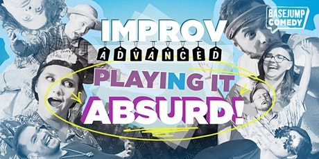 Basejump Comedy | Improv Advanced: Playing it ABSURD tickets