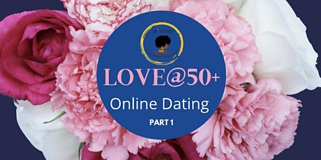 LOVE@50+ ONLINE DATING - Part I tickets