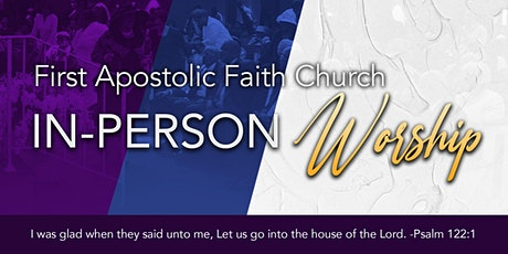 First Apostolic Faith Church Sunday Morning Service - August 1st tickets