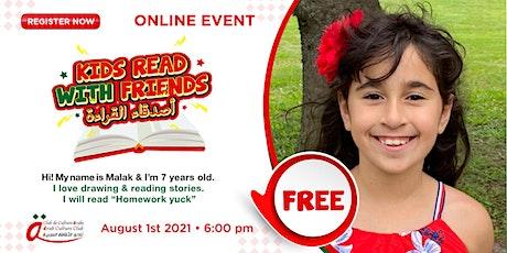 Kids read with friends-أصدقاء القراءة: Short story Homework Yuck! By Malak tickets