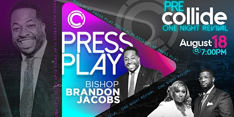 Pre-Collide One Night Revival | Press Play tickets