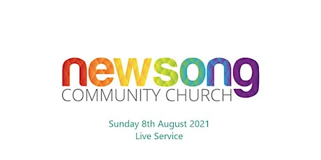 Newsong Bromsgrove Sunday 8th August 2021 tickets