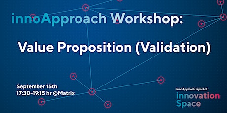 innoApproach: Value Proposition (Validation) tickets
