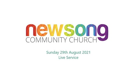 Newsong Bromsgrove Sunday 29th August 2021 tickets