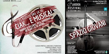 CIAK... E MUSICA! per SPAZIO GIOVANI biglietti
