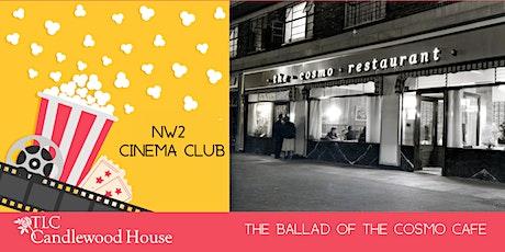 NW2 Cinema Club - The Ballad of The Cosmo Café Screening tickets