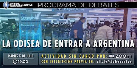 CLUB DE LA LIBERTAD - DEBATE ABIERTO - LA ODISEA DE ENTRAR A ARGENTINA entradas