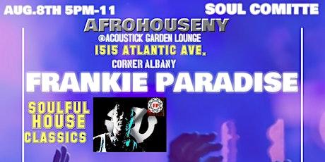 SOUL COMITTE FRANKIE PARADISE@ AFROHOUSENY BROOKLYN FLAVA tickets