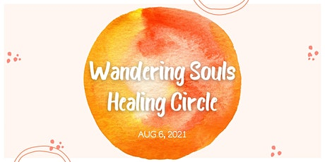 Wandering Souls Healing Circle tickets