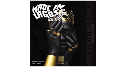 MADE IN LAGOS SATURDAYS @Tunnel London tickets