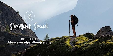 MMG Stammtisch Special | Bergseele - Abenteuer Alpenüberquerung Tickets