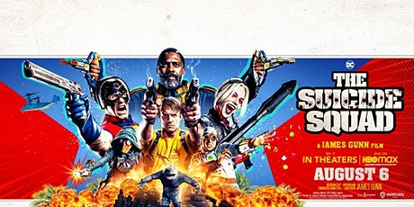 Sun Aug 8: Suicide Squad (8:30 PM) & In The Heights (10:50 PM) tickets