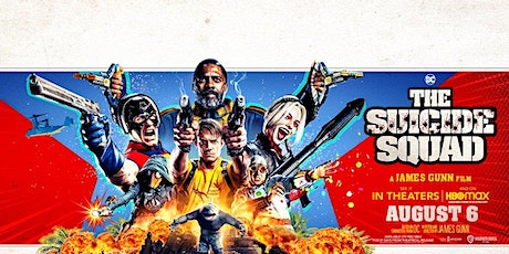 Wed Aug 11: Suicide Squad (8:30 PM) & In The Heights (10:50 PM) tickets